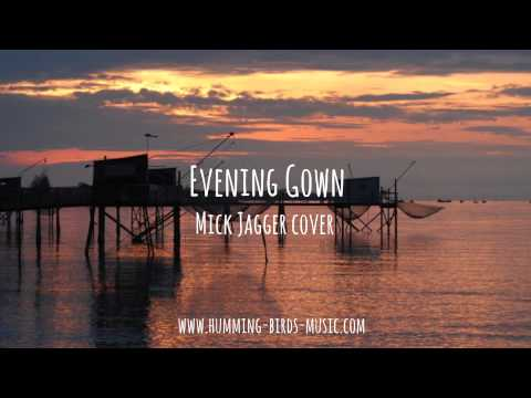 HUMMING BIRDS - Evening Gown (Mick Jagger cover)