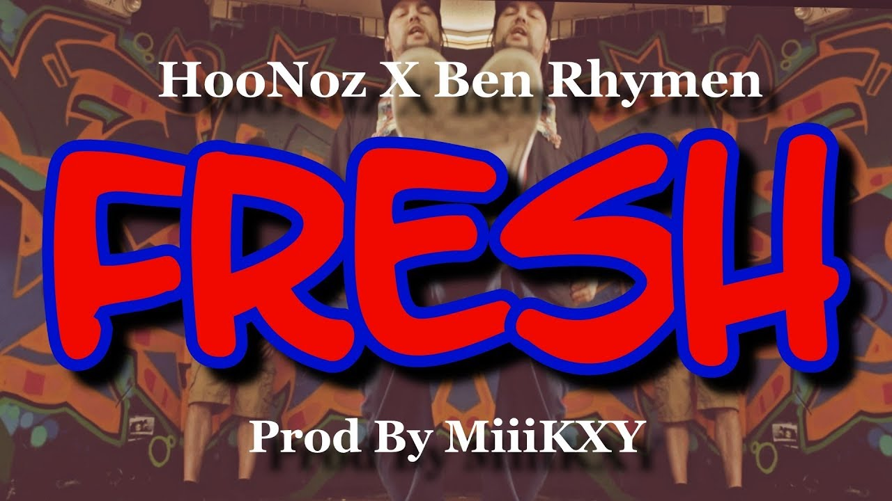 hoonoz-x-ben-rhymen-fresh-official-video
