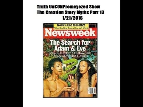 1 21 2016 Truth UnCONPromeyezed Show The Creation Story Myths Part 13
