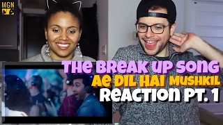 The Breakup Song - Ae Dil Hai Mushkil | Ranbir | Anushka Reaction Pt.1