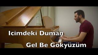 Icimdeki Duman Gel Be Gökyüzüm Piano Ilyas Yalcintas