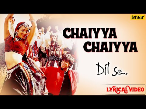 Chaiyya Chaiyya Full Lyrical Video | Dil Se | Melody Maker - A.R Rahman