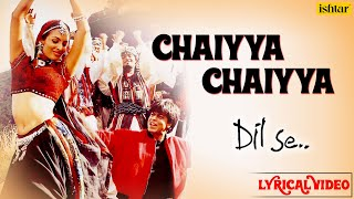 Gambar cover Chaiyya Chaiyya Full Lyrical Video | Dil Se | Melody Maker - A.R Rahman