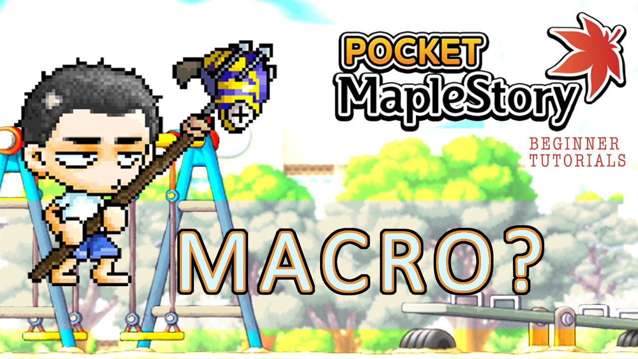 [Pocket MapleStory Tutorials] All About That Macro