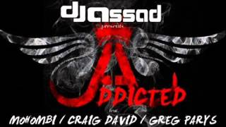 DJ Assad - Addicted (feat. Mohombi, Craig David & Greg Parys)[mp3 HQ]