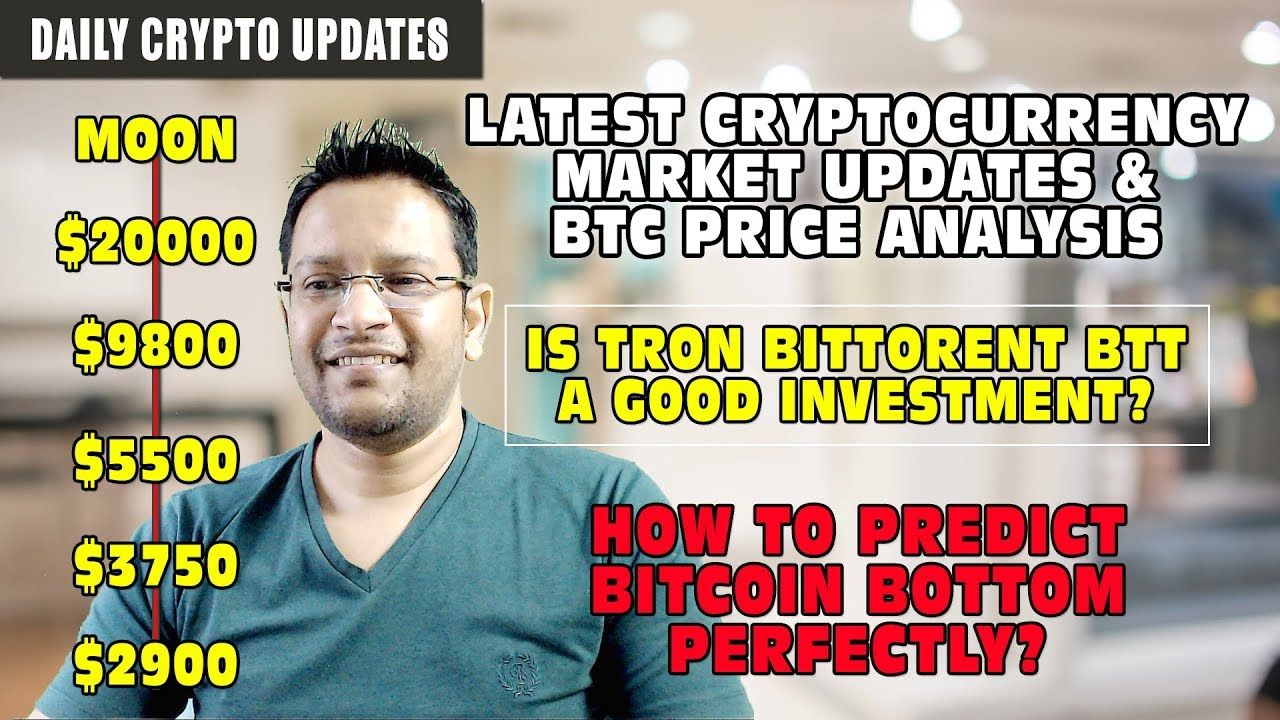 Time has come - Bitcoin Bottom Anytime. BTC Price Analysis. Is Tron Bittorent BTT a good Investment?