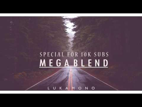 LukaMono - Mega Blend (SPECIAL FOR 10K SUBS)