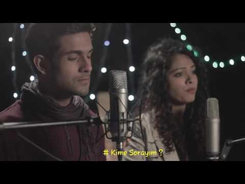 Duaa (Acoustic) Sanam ft. Sanah Moidutty Türkçe Altyazılı HD-Bluray
