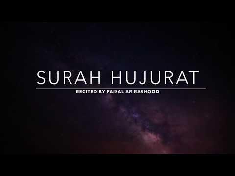 Surah Hujurat - سورة الحجرات | Faisal Ar Rashood | English Translation