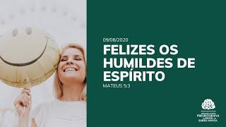 Feliz os Humildes de Espírito - Escola Bíblica Dominical - 09/08/2020