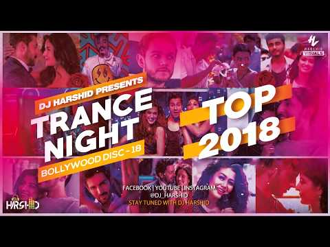 Trance Night Bollywood 2018 Mashup Disc-18 || DJ Harshid
