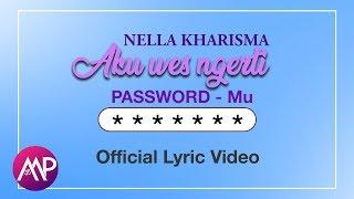 Nella Kharisma - Aku Wes Ngerti Passwordmu Mp3