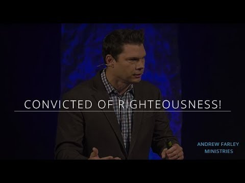 Convicted of Righteousness! | Andrew Farley