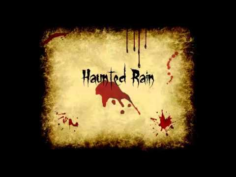 Haunted Rain - Soundscape For Letters From Whitechapel