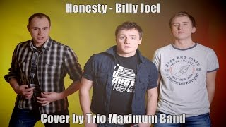 Honesty - Billy Joel  (Cover by Trio Maximum Band)