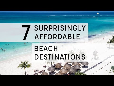 Surprisingly Affordable (and Amazing) Beach Destinations