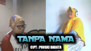 Pongki Barata Ft The Dangerous Band Tanpa Nama Cover By Fajar Awan With Arizfa Chlea
