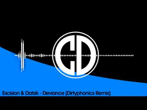 Excision & Datsik  Deviance Dirtyphonics Remix