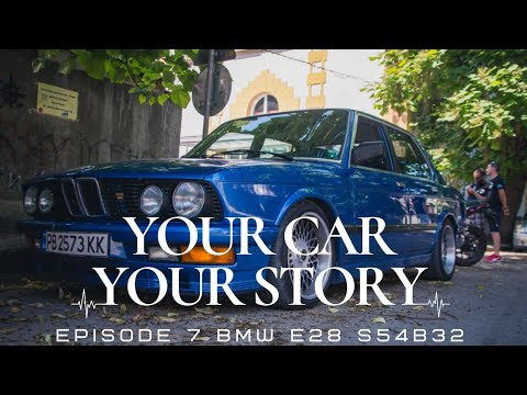 We Built It - your CAR, your STORY  EP.7: BMW E28 S54B32