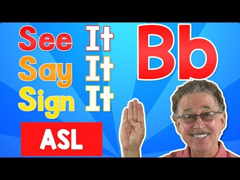 See it, Say it, Sign it   The Letter B   ASL for Kids   Jack Hartmann