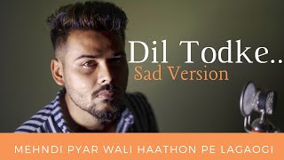 Tera Dil Koi Jab Bhi Dukhayega - Unplugged Cover | Swapneel Jaiswal (O Dil Todke Hasti Ho Mera)
