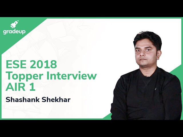 IES Topper 2018 Shashank S (AIR 1, ECE) Interview on ESE Preparation Strategy