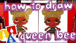 How To Draw Queen Bee LOL Surprise  Plus GIVEAWAY!