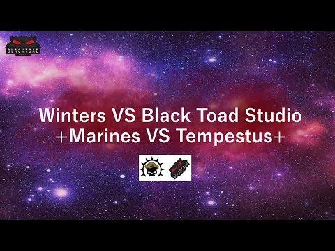 Blacktoad Studio VS Winters Seo / Marines vs Tempestus 1850 points Battle report
