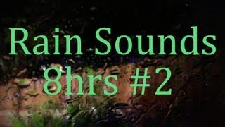 "8Hrs Of ""Rain Sounds"" #2 ""Sleep Video"" All Natural"