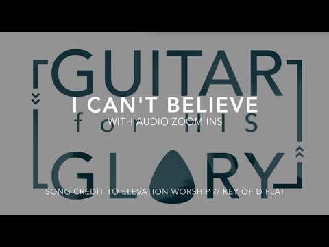 I Cant Believe Chords By Elevation Worship Worship Chords