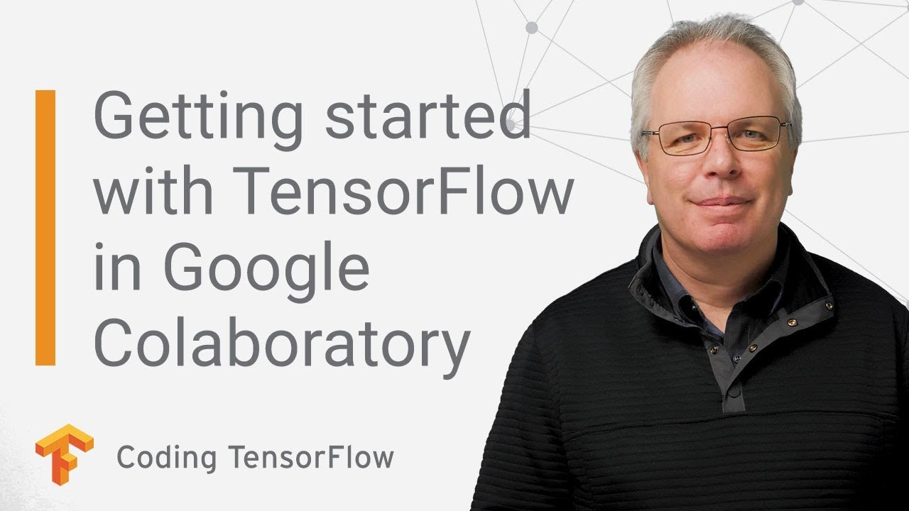 Getting Started with TensorFlow in Google Colaboratory (Coding TensorFlow)