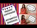 Present Continuous - Affirmative Sentences