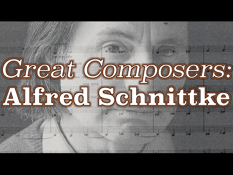 Great Composers: Alfred Schnittke