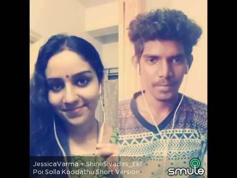 Smule - Poi Solla Koodathu Kadhali(Short Version) Run Tamil movie   JessicaVarma and ShineSivadasEkf