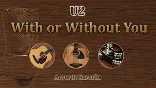 With Or Without You - U2 (Acoustic Karaoke)