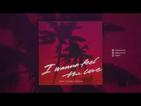 Andy Panda, Castle - I Wanna Feel The Love (Official Audio)