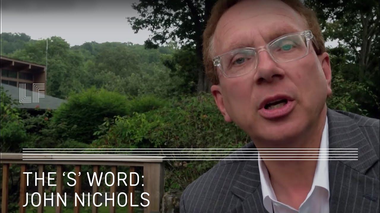 The S Word: John Nichols on Socialism