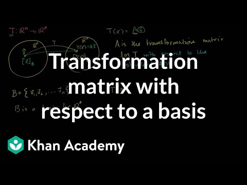 Transformation matrix with respect to a basis | Linear Algebra | Khan Academy