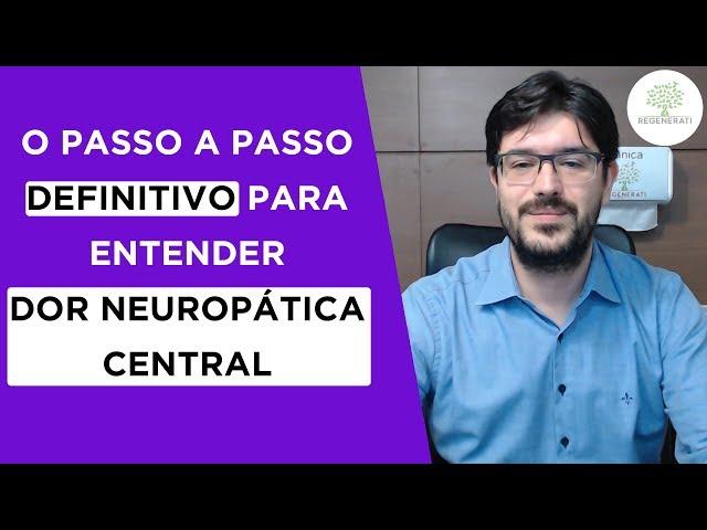 Dor Neuropática Central  - O Que é Dor Neuropática Central