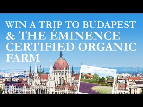 Win A Trip To Budapest & The Eminence Certified Organic Farm | Eminence Organic Skin Care