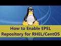 How to Enable EPEL Repository for RHEL/CentOS