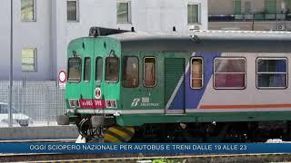 Oggi sciopero nazionale per autobus e treni dalle 19 alle 23