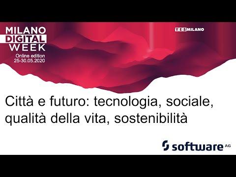 Milano Digital Week - Città e futuro: tecnologia, sociale, qualità della vita, sostenibilità