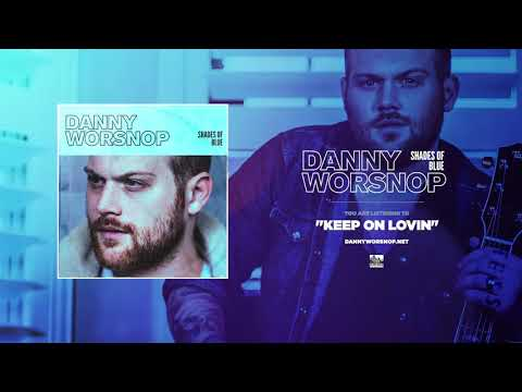 DANNY WORSNOP - Keep On Lovin