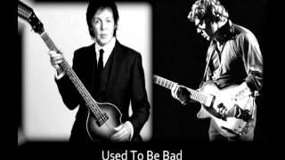 Paul McCartney & Steve Miller - Used To Be Bad