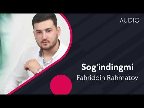 Fahriddin Rahmatov - Sog'indingmi