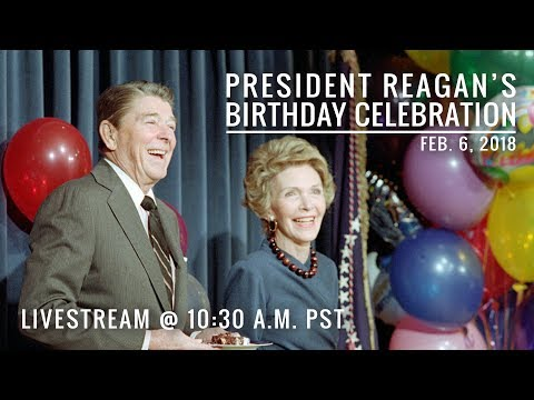 President Reagan's 107th Birthday Celebration — 2/6/2018