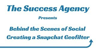 "Behind the Scenes of Social Media - ""Creating a Snapchat Geo-Filter"""