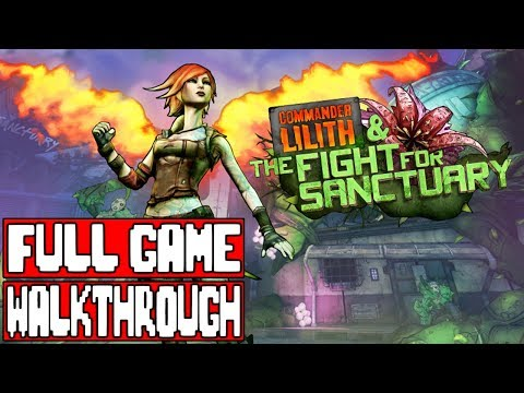 borderlands-2-commander-lilith-&-the-fight-for-sanctuary-full-game-walkthrough---no-commentary-2019