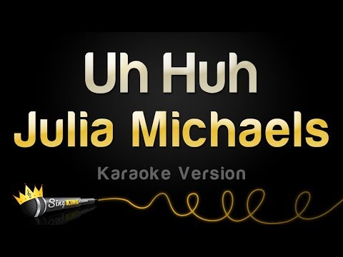 Julia Michaels - Uh Huh (Karaoke Version)